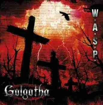W.A.S.P. - Golgotha (Limited Digipak)