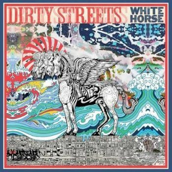 Dirty Streets - White Horse (2015)