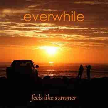 Everwhile - Feels Like Summer