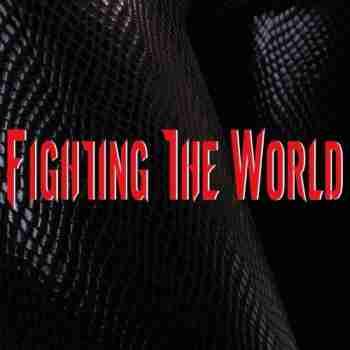 Fighting The World - F.T.W.
