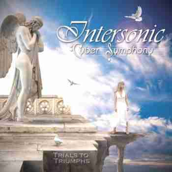 Intersonic Cyber Symphony - Trials To Triumphs
