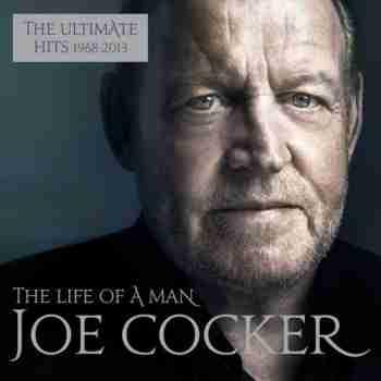 Joe Cocker - The Life Of A Man The Ultimate Hits 1968-2013 (2015)