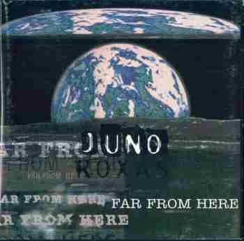Juno Roxas - Far From Here - 1