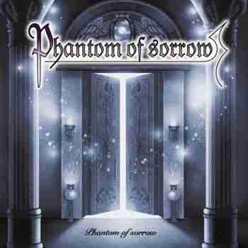 Phantom Of Sorrow - Phantom Of Sorrow