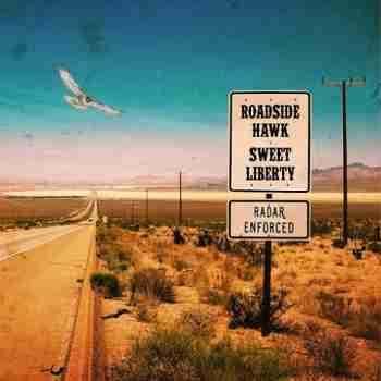Roadside Hawk - Sweet Liberty (2015)