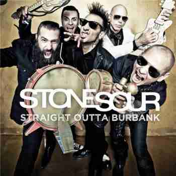Stone Sour - Straight Out Of Burbank (2015)