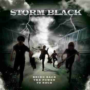 Storm Black - Bring Back the Power to Rock