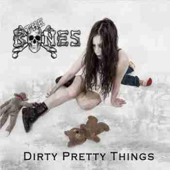 The Bones - Dirty Pretty Things