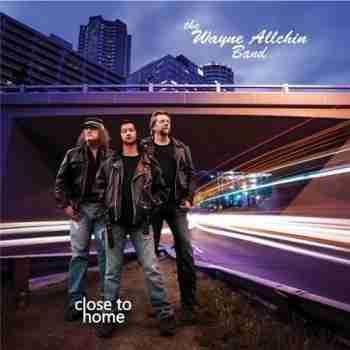The Wayne Allchin Band • Close To Home