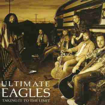 Ultimate Eagles - Taking It To The Limit