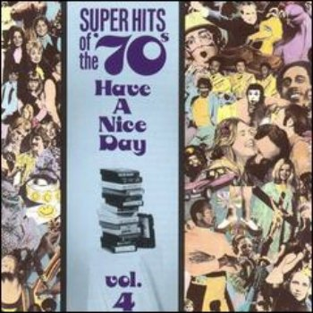 VA - Super Hits Of The '70s - Have A Nice Day (Vol. 04) (1990)