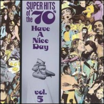 VA - Super Hits Of The '70s - Have A Nice Day (Vol. 05) (1990)