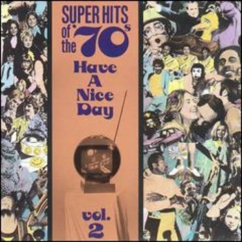 VA - Super Hits Of The 70's - Have a Nice Day (Vol. 02) (1990)
