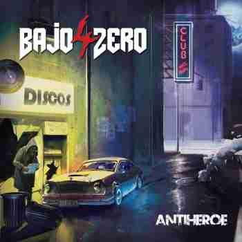 4 Bajo Zero - Antihéroe