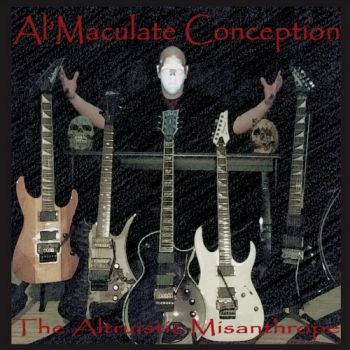 Al'maculate Conception - The Altruistic Misanthrope