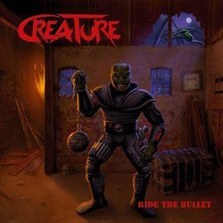 CREATURE - RIDE THE BULLET 2015