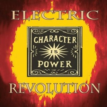 Electric Revolution - Character Is Power (2015)