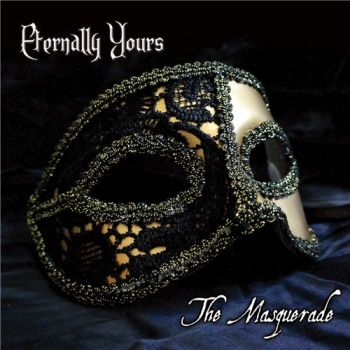 Eternally Yours - The Masquerade (2015)