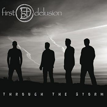 First Delusion - Trough the storm (2015)