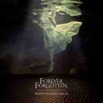 Forever Forgotten - White Washed Walls