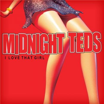 Midnight Teds - I Love That Girl (2015)