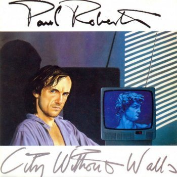 Paul Roberts - City Without Walls (1985)