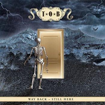 T.O.B. - Way Back - Still Here (2015)