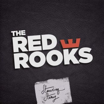The Red Rooks - Standing Strong (2015)