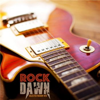 VA - Rock Dawn (Selected Rockin' Hits) (2015)