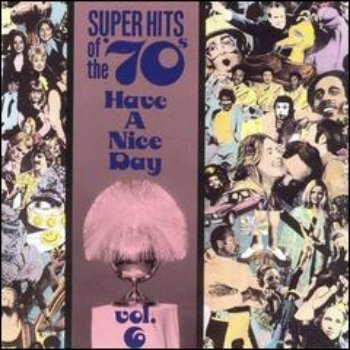 VA - Super Hits Of The '70s - Have A Nice Day (Vol. 06) (1990)