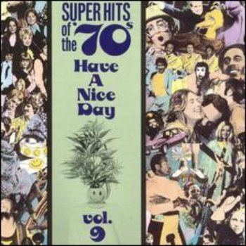 VA - Super Hits Of The '70s - Have A Nice Day (Vol. 09) (1990)