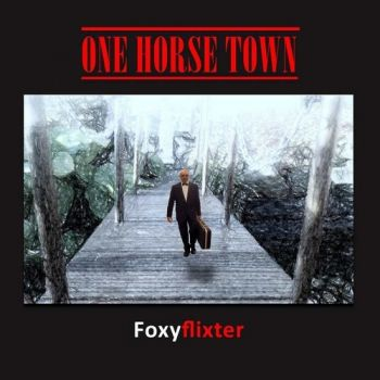 Foxyflixter - One Horse Town (2016)