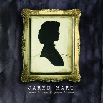 Jared Hart - Past Lives & Pass Lines (2015)
