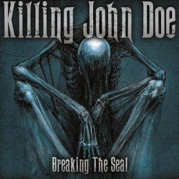 Killing John Doe - Breaking The Seal
