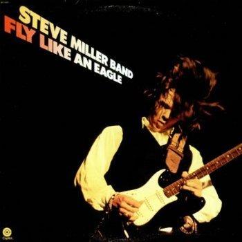 Steve Miller Band - Fly Like An Eagle (1976)