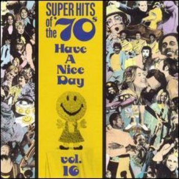 VA - Super Hits Of The '70s - Have A Nice Day (Vol. 16) (1990)