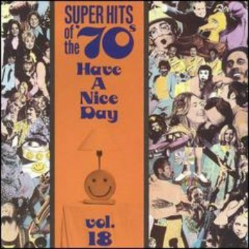 VA - Super Hits Of The '70s - Have A Nice Day (Vol. 18) (1990)