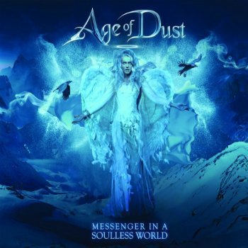 Age Of Dust - Messenger In A Soulless World (2015)