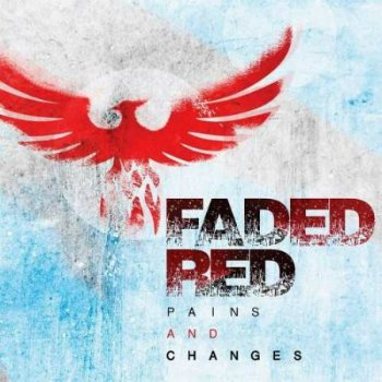 Faded Red - Pains And Changes (2016)