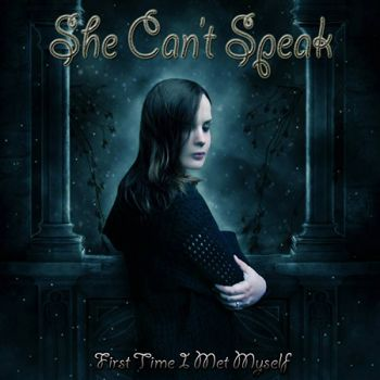 She Can't Speak - First Time I Met Myself (2016)