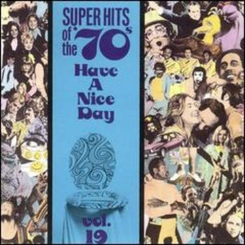 VA - Super Hits Of The '70s - Have A Nice Day (Vol. 19) (1990)