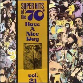 VA - Super Hits Of The '70s - Have A Nice Day (Vol. 21) (1990)
