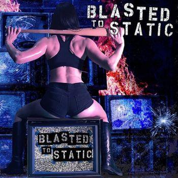 blastedtostatic