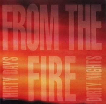 From The Fire - Thirty Days And Dirty Nights [YesterRock digitally remastered] front