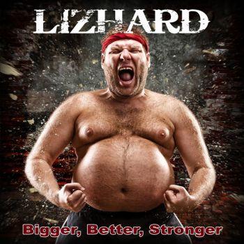 LIZHARD_-_Bigger_Better_Stronger_WEBSIZE