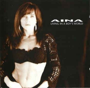 Aina - Living In A Boy's World (1988) (2005)