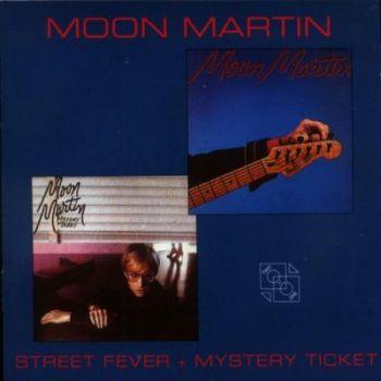 Moon Martin - Street Fever + Mystery Ticket (19801982) (1995)