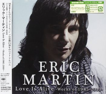 ERIC MARTIN - Love Is Alive, Works Of 1985-2010 Japan only - front