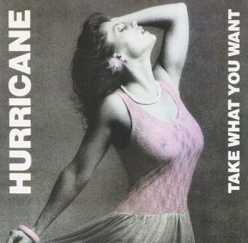Hurricane - Take What You Want {Remastered Limited Edition} front