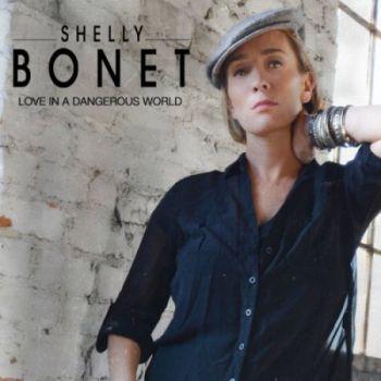 Shelly Bonet - Love In A Dangerous World (Deluxe Version) (2016)